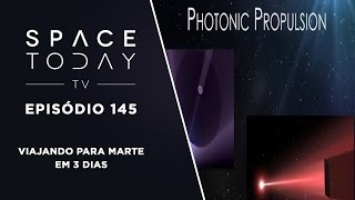 Space Today TV Ep.145 - Viajando Para Marte Em 3 Dias