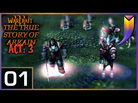 Warcraft 3: The TRUE Story of Arkain [Act 3] 01 - Terror of Old