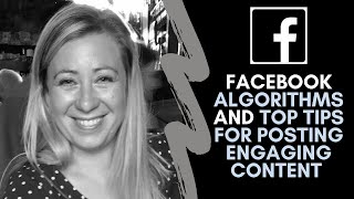 Facebook – algorithms and top tips for posting engaging content