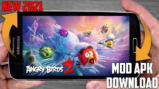 NEW ANGRY BIRDS 2 GAME MOD APK | 2021 ANGRY BIRDS 2 MOD APK FOR ALL ANDROID PHONES