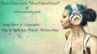 Play N Skillz feat. Pitbull - Richest Man