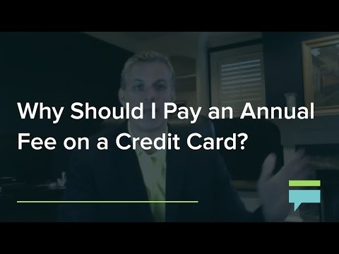 Why Should Pay An Annual Fee On Credit Card