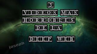 LOS 3 VIDEOS MAS HORRIBLES DE LA DEEP WEB