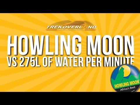 Howling Moon vs 275l of Water per Minute