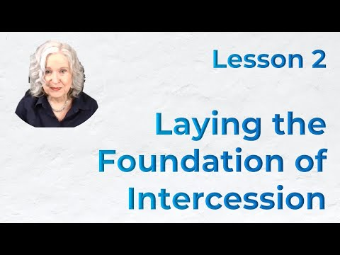 Lesson 2, Laying The Foundation Of Intercession