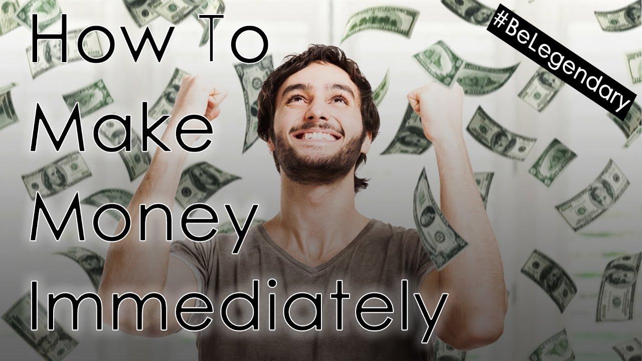 How To Make Money Immediately