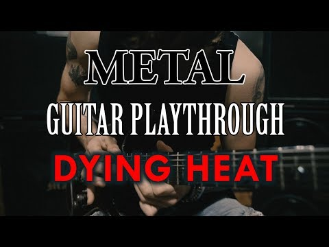 DEMISE OF THE CROWN - DYING HEAT (Guitar Playthrough)