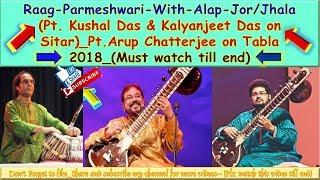 Video Raag-Parmeshwari_Alap_Jor/Jhala_By_Pt Kushal Das_Kalyanjeet Das on sitar)Pt Arup Chatterjee on Tabla download MP3, 3GP, MP4, WEBM, AVI, FLV September 2018