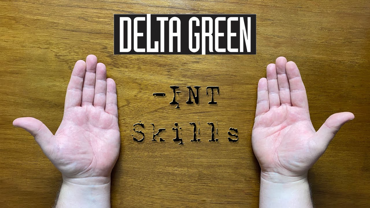 Bud explains... -INT skills in Delta Green:  the roleplaying game