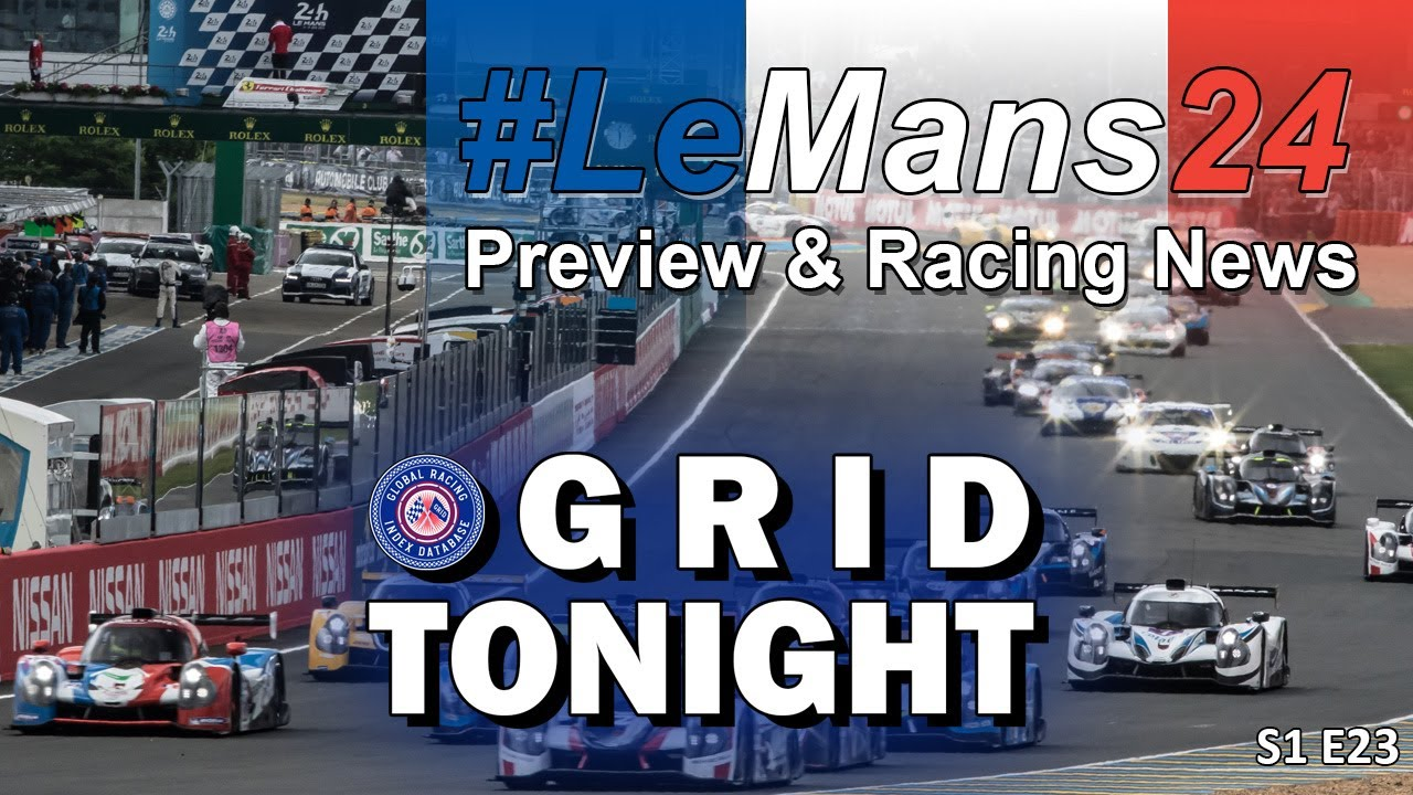 GRID Tonight: LeMans 24 Hour Preview & Racing News