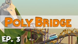 Poly Bridge - Ep. 3 - The Golden Gate! - Let's Play - Preview
