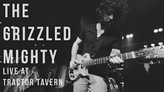 The Grizzled Mighty  |  Live at Tractor Tavern