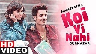 Koi Vi Nahi (Full Video)  Shirley Setia   Gurnazar   Latest Punjabi Songs 2021   Speed Records