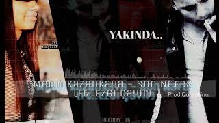 Metin KazanKaya - Son Nefes (ft.Ezgi Çayır) TRAILER 2020