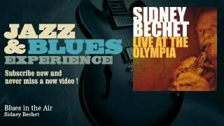 Sidney Bechet - Blues in the Air - JazzAndBluesExperience