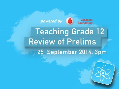 Teaching Physical Sciences: Grade 12 Prelim Review