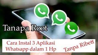 Cara Instal 3 Aplikasi Whatsapp Dalam 1 Hp Terbaru (Tanpa Root)