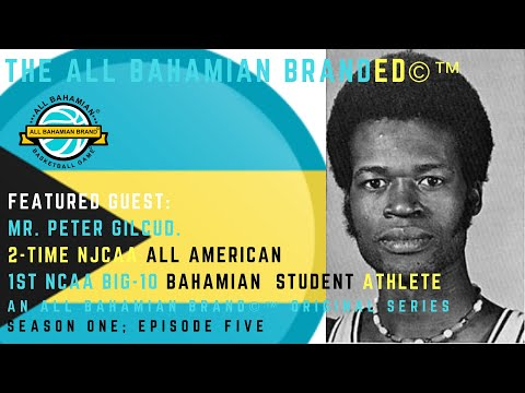 AB2C Broadcasting Presents® - All Bahamian BrandED Former NJCAA All American Peter Gilcud