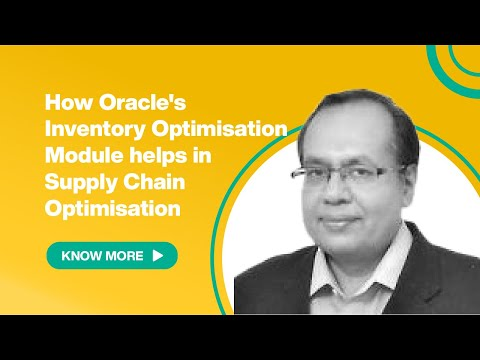 How Oracle's Inventory Optimisation Module helps in Supply Chain Optimisation