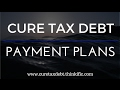 Tax Debt Resolution Option #1 Formal IRS Payment Plans