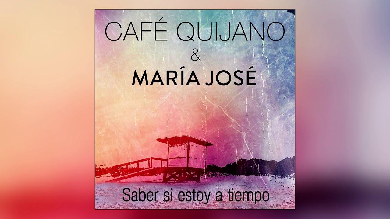 Café Quijano - Saber si estoy a tiempo ft. María José (Audio Oficial)