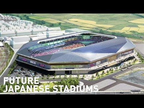 Future Japanese Stadiums / 日本の将来のスタジアム