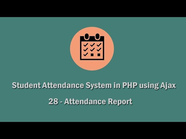 Student Attendance System in PHP using Ajax - 28 - Attendance Report