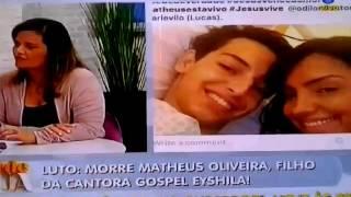 Sônia Abrão: morte de Matheus Oliveira,  filho da cantora Eyshila.