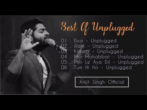 Best Of Arijit Singh | Arijit Singh MTV Unplugged | Arijit Singh Songs | Arijit Live Performance