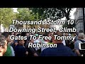 Thousands Storm 10 Downing Street, Climb Gates To Free Tommy Robinson #FreeTommy