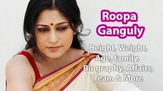 Roopa Ganguly Height, Weight, Age, Affairs, Wiki & Facts