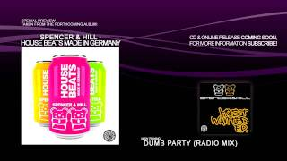 Spencer & Hill - Dumb Party (Radio Mix)