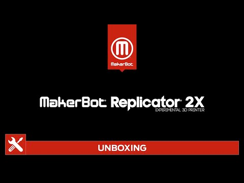 Unboxing the MakerBot Replicator 2X – 3D Printer Project