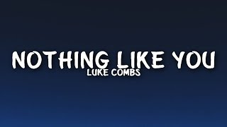 Luke Combs - Nothing Like You (Lyrics).mp3
