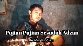 Pujian Pujian Sesudah Adzan _ By Mangku Alam