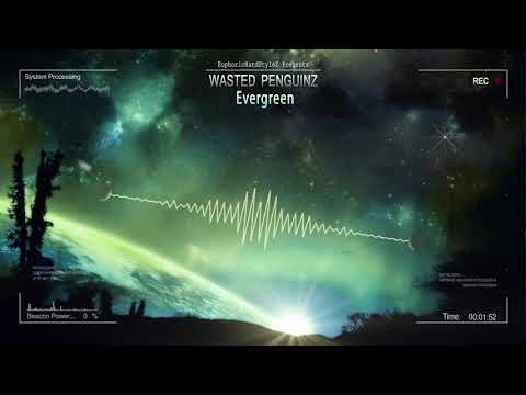 Wasted Penguinz - Evergreen [HQ Edit] Mp3