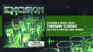 Excision Space Laces Throwin Elbows Getter Virtual Riot Remix