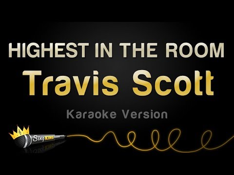 Travis Scott - HIGHEST IN THE ROOM (Karaoke Version)