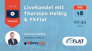 18.12.2018 Live Trading bei FXFlat mit Thorsten Helbig (forexPro-Systeme)