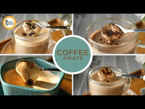 Coffee 4 Ways Recipes By Food Fusion
