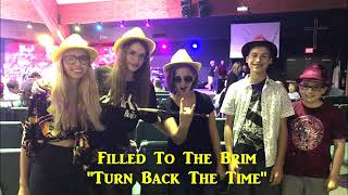 Filled To The Brim - Turn Back The Time