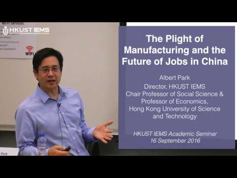 Albert Park: The Plight of Manufacturing and the Future of Jobs in China