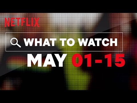 The New May Netflix Titles Are Here And There Are Some Awesome Ones