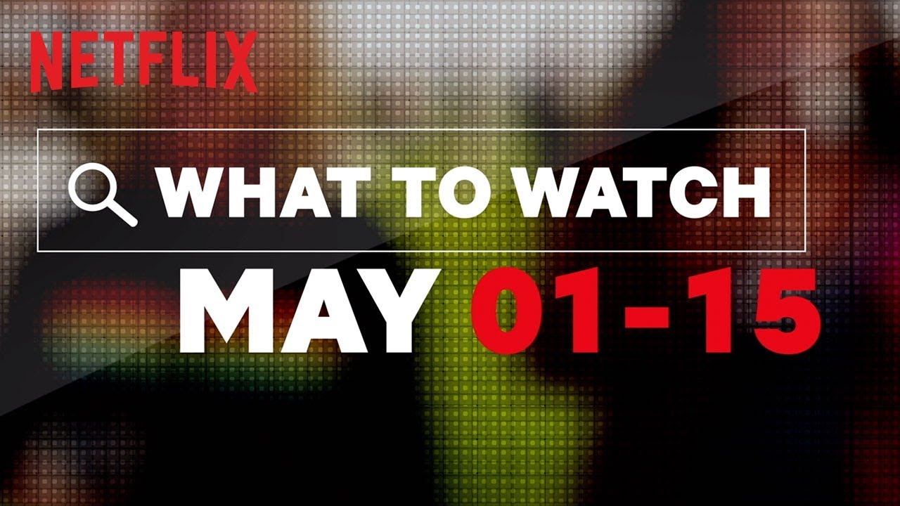 Everything coming to Netflix in May 2019 - The Verge