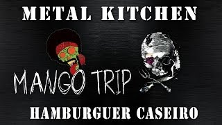 Metal Kitchen - Mango Trip [Metal Burguer]