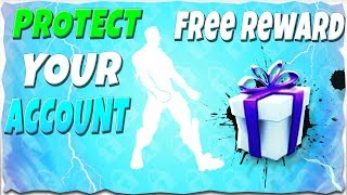 PROTECT YOUR ACCOUNT AND GET A FREE REWARD | Fortnite