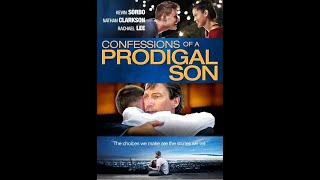 Confessions Of A Prodigal Son | Trailer | Allan Spiers | Kevin Sorbo | Michael Bolten