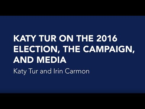 Katy Tur on the 2016 Election, the Campaign, and Media