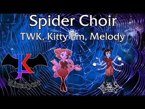[Undertale] - Spider Choir (Spider Dance Remix) Feat: TWK, Kitty Em & Melody