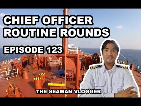 EPISODE 123 CHIEF OFFICER ROUTINE ROUNDS : LIFE AT SEA